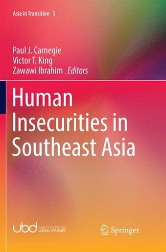 Human Insecurities In Southeast Asia by Paul J. Carnegie