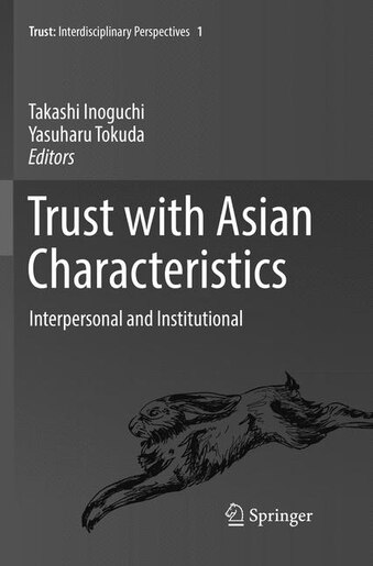 Trust With Asian Characteristics: Interpersonal And Institutional by Takashi Inoguchi