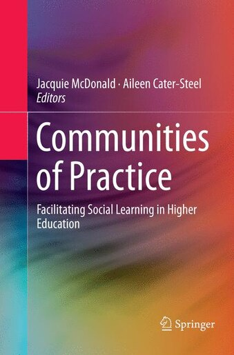 Communities Of Practice: Facilitating Social Learning In Higher Education by Jacquie Mcdonald