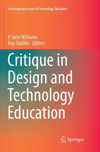 Critique In Design And Technology Education by P John Williams