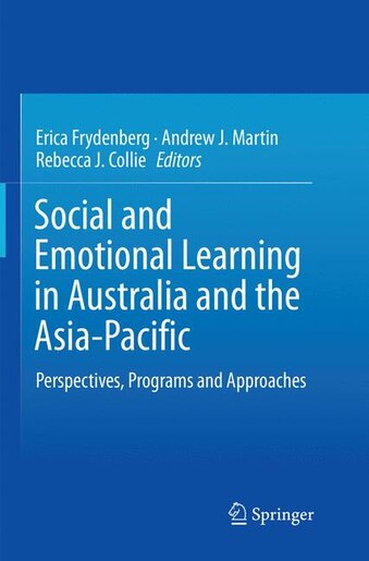 Social And Emotional Learning In Australia And The Asia-pacific: Perspectives, Programs And Approaches by Erica Frydenberg