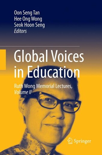 Global Voices In Education: Ruth Wong Memorial Lectures, Volume Ii by Oon Seng Tan
