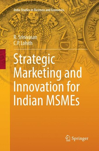 Strategic Marketing And Innovation For Indian Msmes by R. Srinivasan