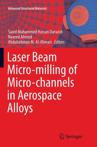 Laser Beam Micro-milling Of Micro-channels In Aerospace Alloys by Saied Muhammed Hassa Darwish