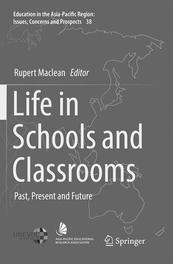 Life In Schools And Classrooms: Past, Present And Future by Rupert Maclean