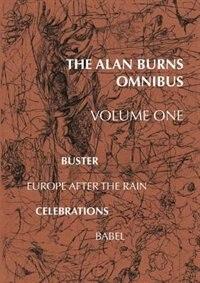 The Alan Burns Omnibus: Volume One by Alan Burns