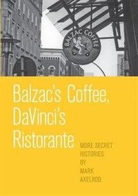 Balzac's Coffee, DaVinci's Ristorante by Mark Axelrod
