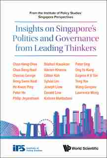 Insights On Singapore's Politics And Governance From Leading Thinkers: From The Institute Of Policy Studies' Singapore Perspectives by Singapore Institute Of Policy