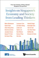 Insights On Singapore's Economy And Society From Leading Thinkers: From The Institute Of Policy…