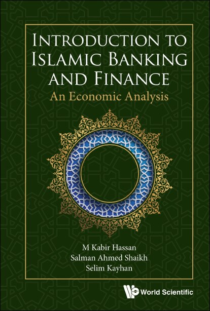 Introduction To Islamic Banking And Finance: An Economic Analysis by M Kabir Hassan