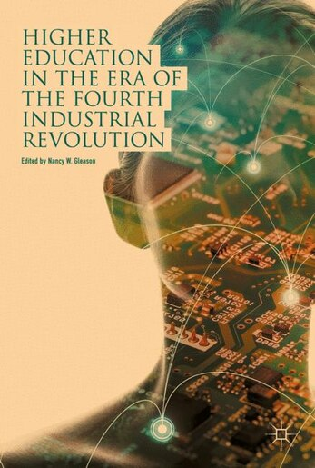 Higher Education In The Era Of The Fourth Industrial Revolution by Nancy W. Gleason