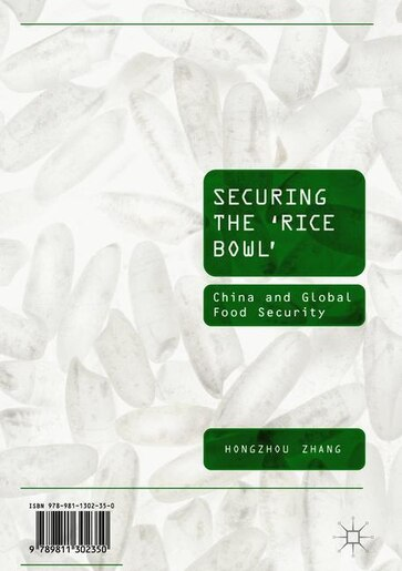 Securing The 'rice Bowl': China And Global Food Security by Hongzhou Zhang