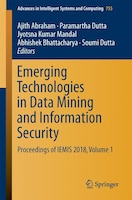 Emerging Technologies In Data Mining And Information Security: Proceedings Of Iemis 2018, Volume 1