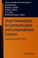 Smart Innovations In Communication And Computational Sciences: Proceedings Of Icsiccs-2018