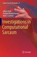 Investigations In Computational Sarcasm