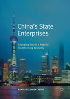 China's State Enterprises: Changing Role In A Rapidly Transforming Economy