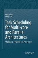 Task Scheduling for Multi-core and Parallel Architectures: Challenges, Solutions and Perspectives