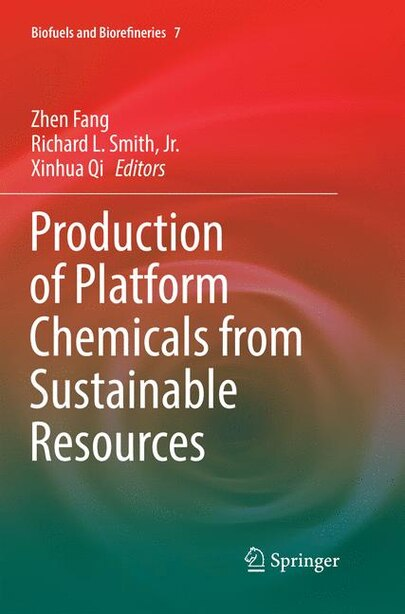Production Of Platform Chemicals From Sustainable Resources by Zhen Fang