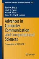 Advances In Computer Communication And Computational Sciences: Proceedings Of Ic4s 2018