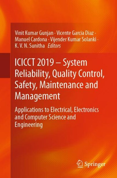 Icicct 2019 - System Reliability, Quality Control, Safety, Maintenance And Management: Applications To Electrical, Electronics And Computer Science And Engineering by Vinit Kumar Gunjan