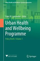 Urban Health And Wellbeing Programme: Policy Briefs: Volume 1