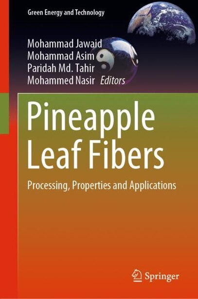 Pineapple Leaf Fibers: Processing, Properties And Applications by Mohammad Jawaid