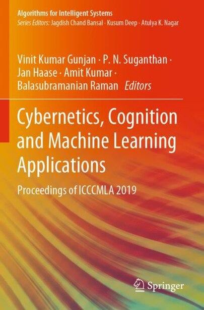 Cybernetics, Cognition And Machine Learning Applications: Proceedings Of Icccmla 2019 by Vinit Kumar Gunjan