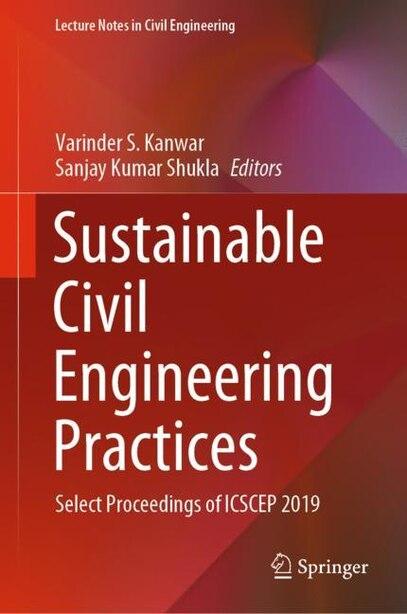 Sustainable Civil Engineering Practices: Select Proceedings Of Icscep 2019 by Varinder S. Kanwar