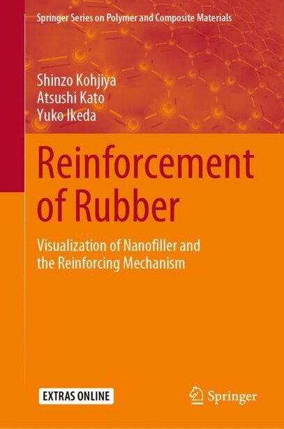 Reinforcement Of Rubber: Visualization Of Nanofiller And The Reinforcing Mechanism by Shinzo Kohjiya