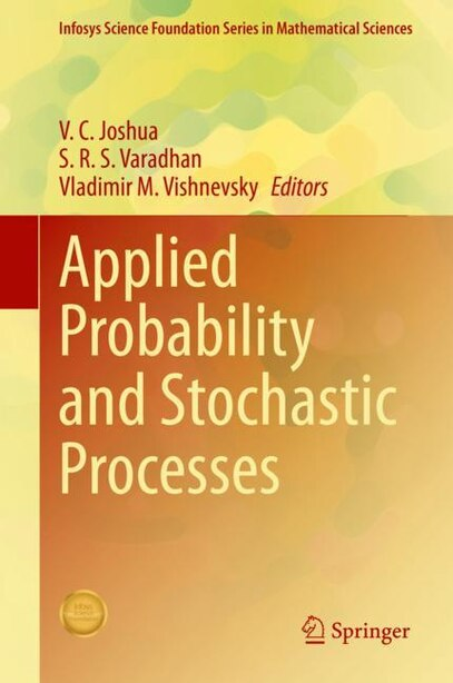 Applied Probability And Stochastic Processes by V. C. Joshua
