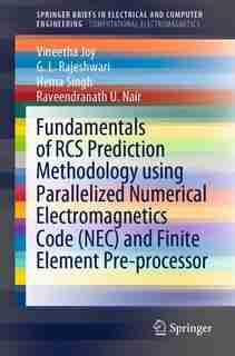 Fundamentals Of Rcs Prediction Methodology Using Parallelized Numerical Electromagnetics Code (nec) And Finite Element Pre-processor de Vineetha Joy