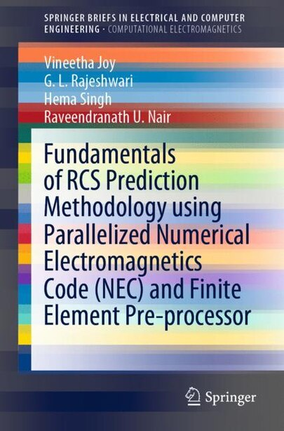 Fundamentals Of Rcs Prediction Methodology Using Parallelized Numerical Electromagnetics Code (nec) And Finite Element Pre-processor by Vineetha Joy