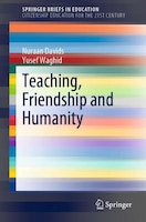 Teaching, Friendship And Humanity: Speaking Of Love And Humanity