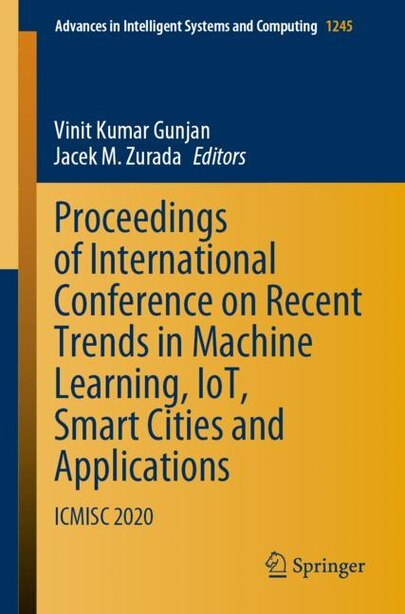 Proceedings Of International Conference On Recent Trends In Machine Learning, Iot, Smart Cities And Applications: Icmisc 2020 by Vinit Kumar Gunjan