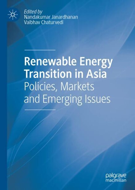 Renewable Energy Transition In Asia: Policies, Markets And Emerging Issues de Nandakumar Janardhanan