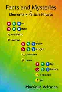 Facts and Mysteries in Elementary Particle Physics by Veltman