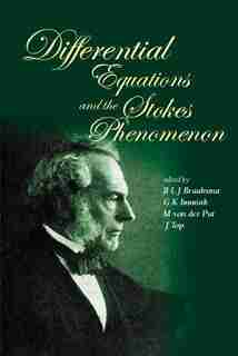 Differential Equations And The Stokes Phenomenon by B L J Braaksma