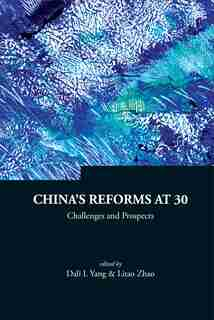 China's Reforms at 30: Challenges and Prospects by Dali L Yang