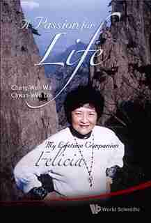 A Passion For Life: My Lifetime Companion, Felicia by Cheng-wen Wu