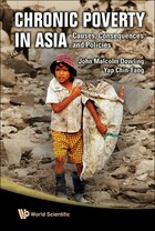 Chronic Poverty in Asia: Causes Consequences and Policies