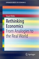 Rethinking Economics: From Analogies to the Real World