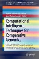 Computational Intelligence Techniques for Comparative Genomics: Dedicated to Prof. Allam Appa Rao…