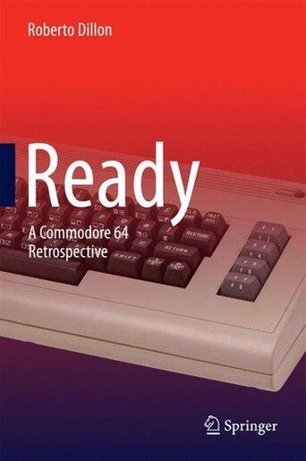 Ready: A Commodore 64 Retrospective