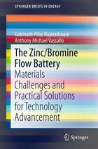 The Zinc/Bromine Flow Battery: Materials Challenges and Practical Solutions for Technology…