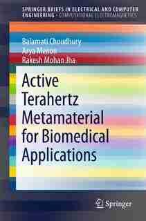 Active Terahertz Metamaterial for Biomedical Applications by Balamati Choudhury