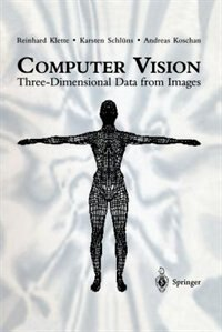 Computer Vision: Three-Dimensional Data from Images by Reinhard Klette
