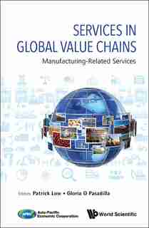 Services In Global Value Chains: Manufacturing-related Services by Gloria O Pasadilla
