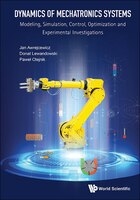 Dynamics Of Mechatronics Systems: Modeling, Simulation, Control, Optimization And Experimental…
