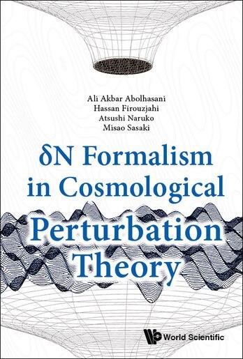 Delta N Formalism In Cosmological Perturbation Theory by Ali Akbar Abolhasani