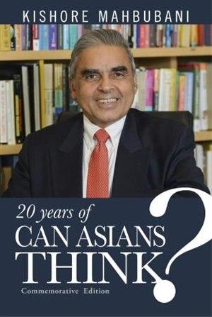 Can Asians Think?: Fourth Edition by Kishore Mahbubani